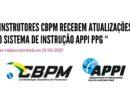 Instrutores da CBPM recebem atualizações da APPI PPG